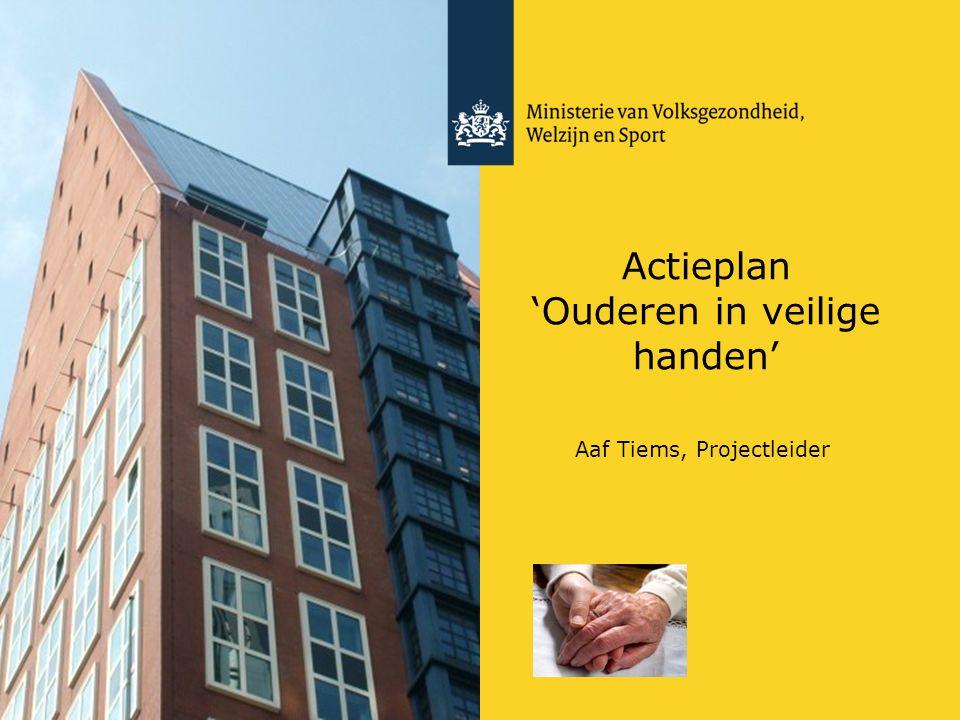 Actieplan 'Ouderen in veilige handen' Aaf Tiems, Projectleider
