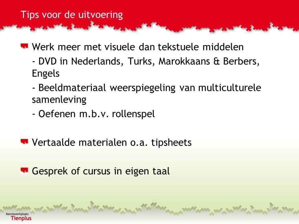 Tips voor de uitvoering Werk meer met visuele dan tekstuele middelen - DVD in Nederlands, Turks, Marokkaans & Berbers, Engels - Beeldmateriaal weerspi