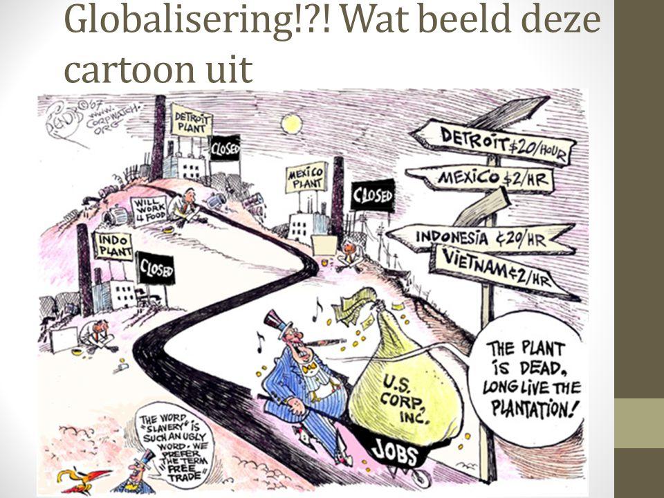 Globalisering!?! Wat beeld deze cartoon uit