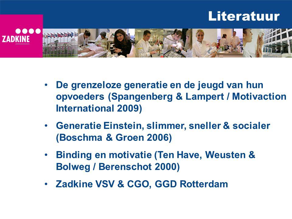 Literatuur De grenzeloze generatie en de jeugd van hun opvoeders (Spangenberg & Lampert / Motivaction International 2009) Generatie Einstein, slimmer,