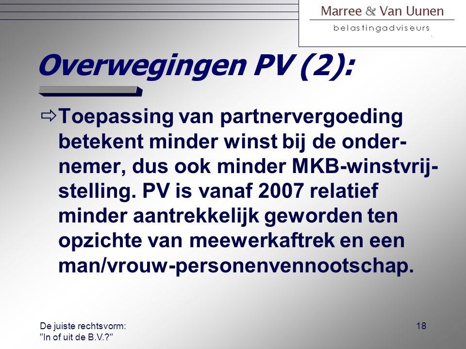 De juiste rechtsvorm: In of uit de B.V.? 17 Overwegingen PV (1):  Aftrek als ondernemingskosten bij ondernemer en heffing als resultaat uit overige werkzaamheden bij partner.