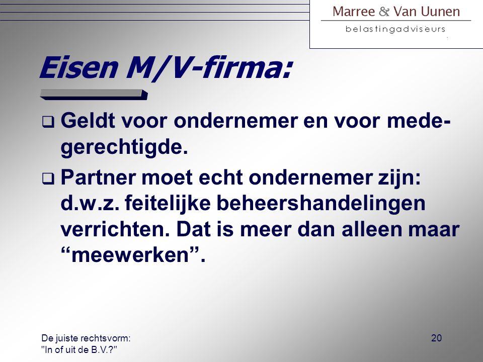 De juiste rechtsvorm: In of uit de B.V.? 19 Aandachtspunten:  Besluit van 19 januari 2006, nr.