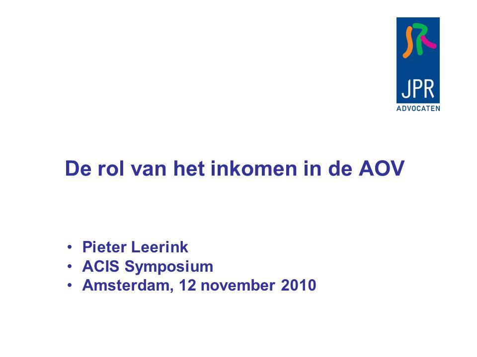 De rol van het inkomen in de AOV Pieter Leerink ACIS Symposium Amsterdam, 12 november 2010