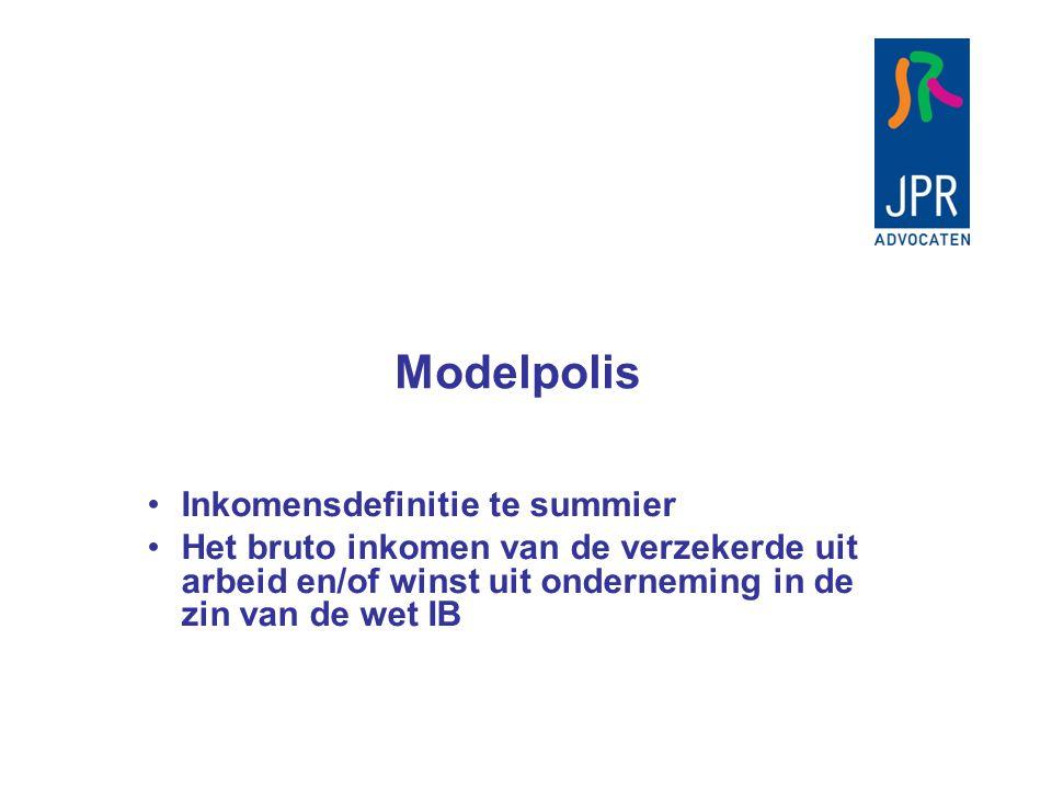Modelpolis Inkomensdefinitie te summier Het bruto inkomen van de verzekerde uit arbeid en/of winst uit onderneming in de zin van de wet IB