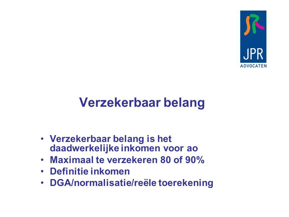 Verzekerbaar belang Verzekerbaar belang is het daadwerkelijke inkomen voor ao Maximaal te verzekeren 80 of 90% Definitie inkomen DGA/normalisatie/reële toerekening