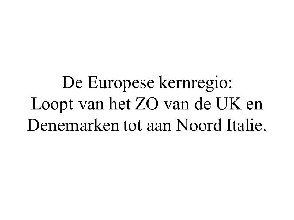 De Europese kernregio: Loopt van het ZO van de UK en Denemarken tot aan Noord Italie.