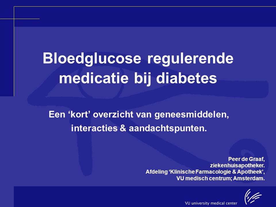 Inhoudsopgave: 1.Pathofysiologie van diabetes 2.Behandeling van diabetes 3.Beschikbare middelen bij diabetes: sulfonylureumderivaten thiazolidinedionen dipeptidylpeptidase-4-remmers glucagonachtig peptide-1-agonisten overige bloedglucoseverlagende middelen insulines 4.Bijwerkingen 5.Interacties