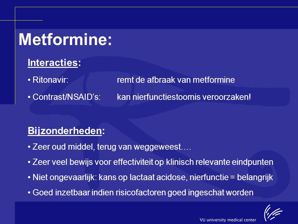 Metformine: Interacties: Ritonavir:remt de afbraak van metformine Contrast/NSAID's:kan nierfunctiestoornis veroorzaken! Bijzonderheden: Zeer oud midde