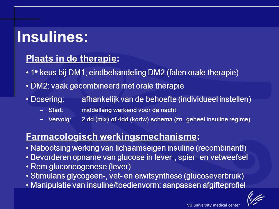 Plaats in de therapie: 1 e keus bij DM1; eindbehandeling DM2 (falen orale therapie) DM2: vaak gecombineerd met orale therapie Dosering:afhankelijk van