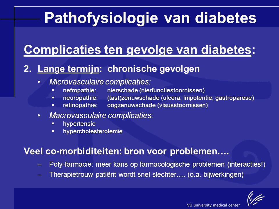 Behandeling van diabetes Algemene doelstellingen therapie 1,2 : Preventie van complicaties op korte EN lange termijn.