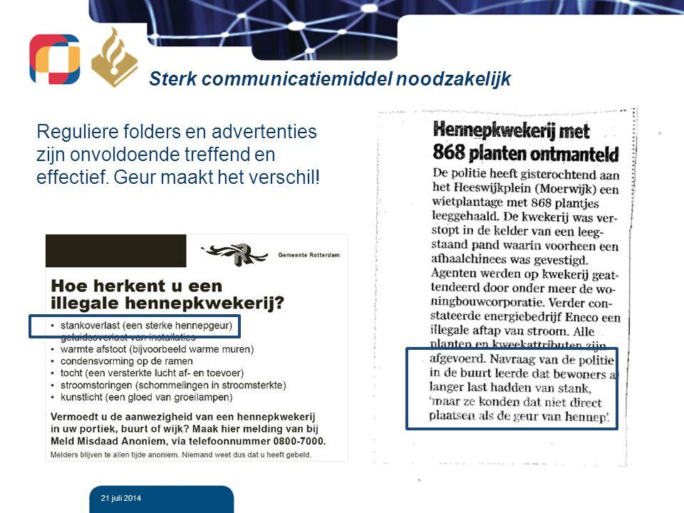 21 juli 2014 Sterk communicatiemiddel noodzakelijk Reguliere folders en advertenties zijn onvoldoende treffend en effectief. Geur maakt het verschil!