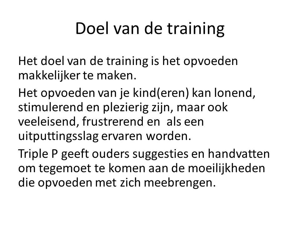 Doel van de training Het doel van de training is het opvoeden makkelijker te maken.