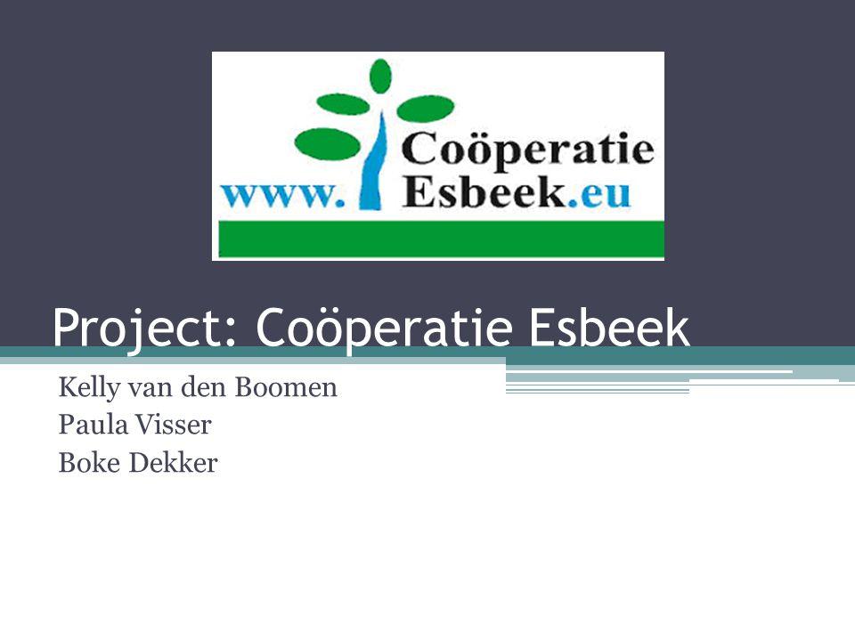 Project: Coöperatie Esbeek Kelly van den Boomen Paula Visser Boke Dekker