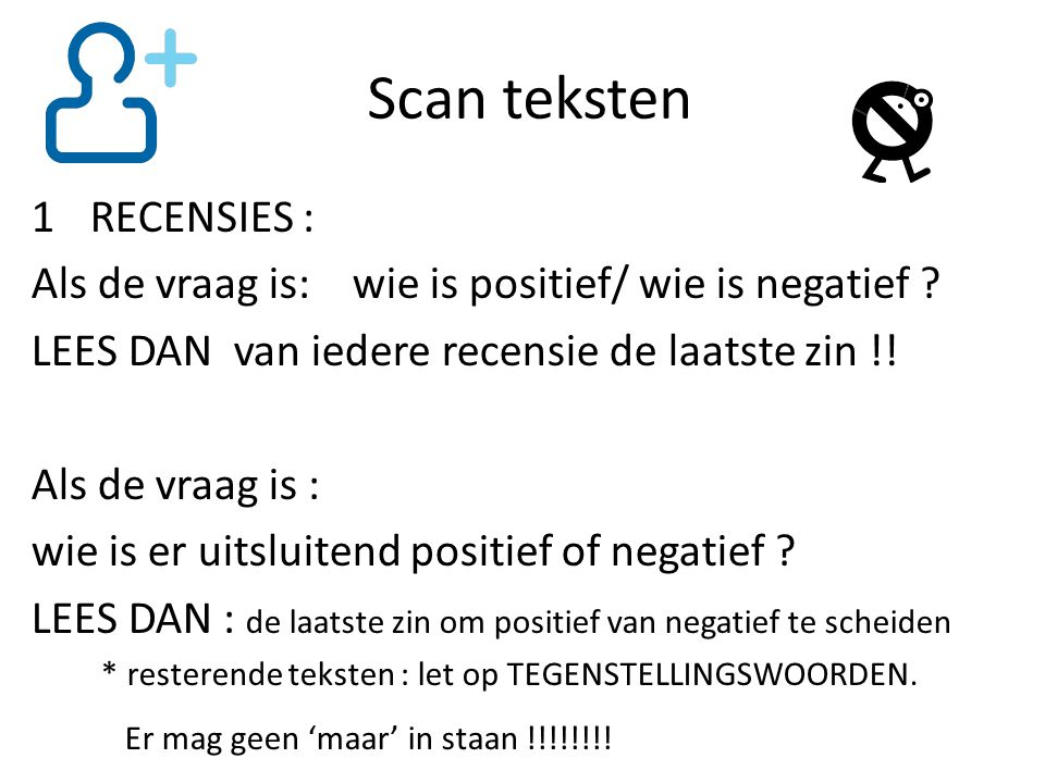 Scan teksten 1RECENSIES : Als de vraag is: wie is positief/ wie is negatief .