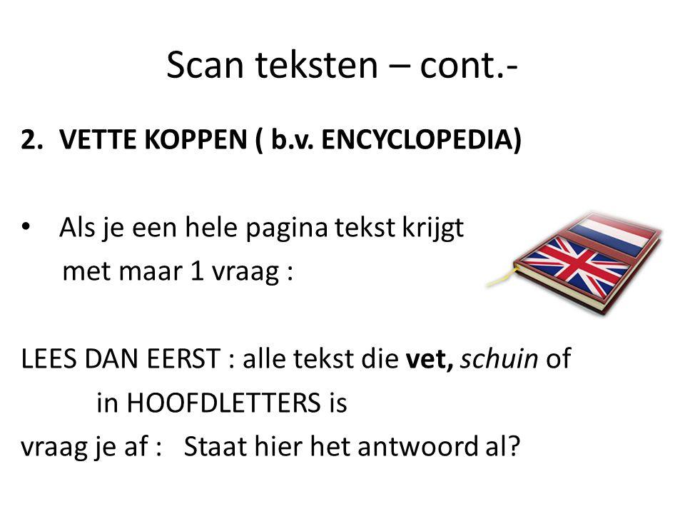 Scan teksten – cont.- 2.VETTE KOPPEN ( b.v.