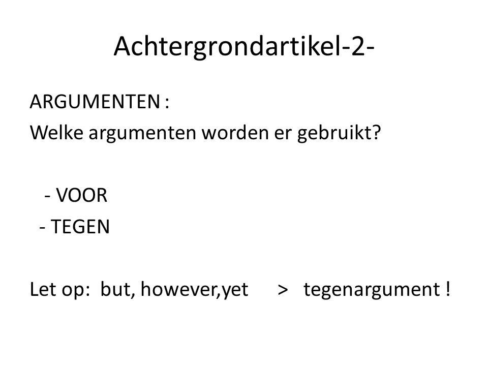 Achtergrondartikel-2- ARGUMENTEN : Welke argumenten worden er gebruikt.