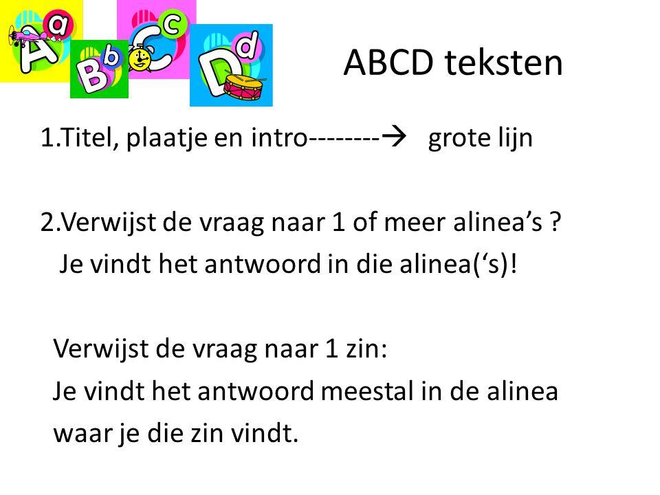 ABCD teksten -verv.- Wat willen ze weten.