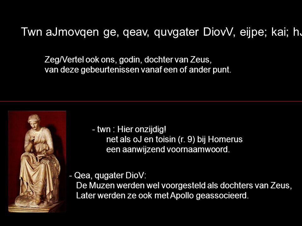 mnhvsato ga;r kata; qumo;n ajmuvmonoV Aijgivsqoio, tovn rJ j jAgamemnonivdhV thleklutoV e[ktan j jOrevsthV` want hij herinnerde zich in zijn hart de voortreffelijke Aegisthus, die de zoon van Agamemnon, de wijd en zijd vermaarde Orestes, gedood had; - idhV en - adhV en - iwn achter een naam betekenen: zoon van...