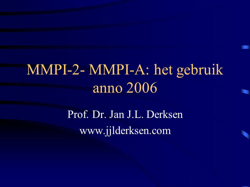 MMPI-2- MMPI-A: het gebruik anno 2006 Prof. Dr. Jan J.L. Derksen www.jjlderksen.com