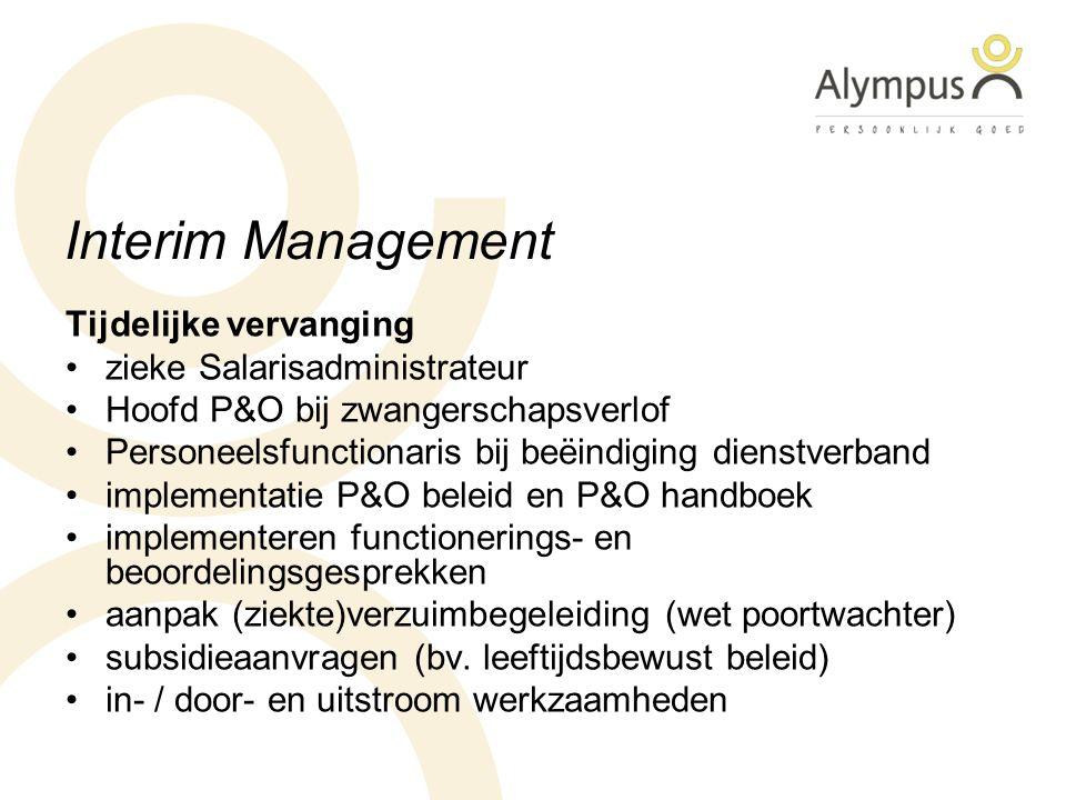 Interim Management Tijdelijke vervanging zieke Salarisadministrateur Hoofd P&O bij zwangerschapsverlof Personeelsfunctionaris bij beëindiging dienstve