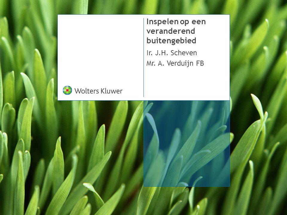 Inspelen op een veranderend buitengebied Ir. J.H. Scheven Mr. A. Verduijn FB