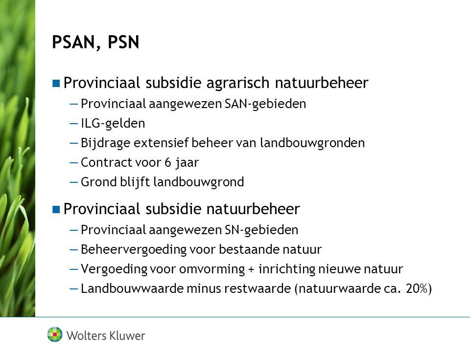 PSAN, PSN Provinciaal subsidie agrarisch natuurbeheer —Provinciaal aangewezen SAN-gebieden —ILG-gelden —Bijdrage extensief beheer van landbouwgronden