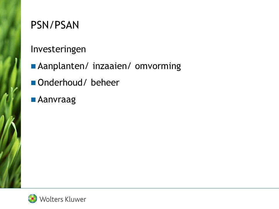 PSN/PSAN Investeringen Aanplanten/ inzaaien/ omvorming Onderhoud/ beheer Aanvraag
