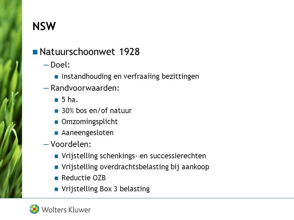 NSW Natuurschoonwet 1928 —Doel: Instandhouding en verfraaiing bezittingen —Randvoorwaarden: 5 ha. 30% bos en/of natuur Omzomingsplicht Aaneengesloten
