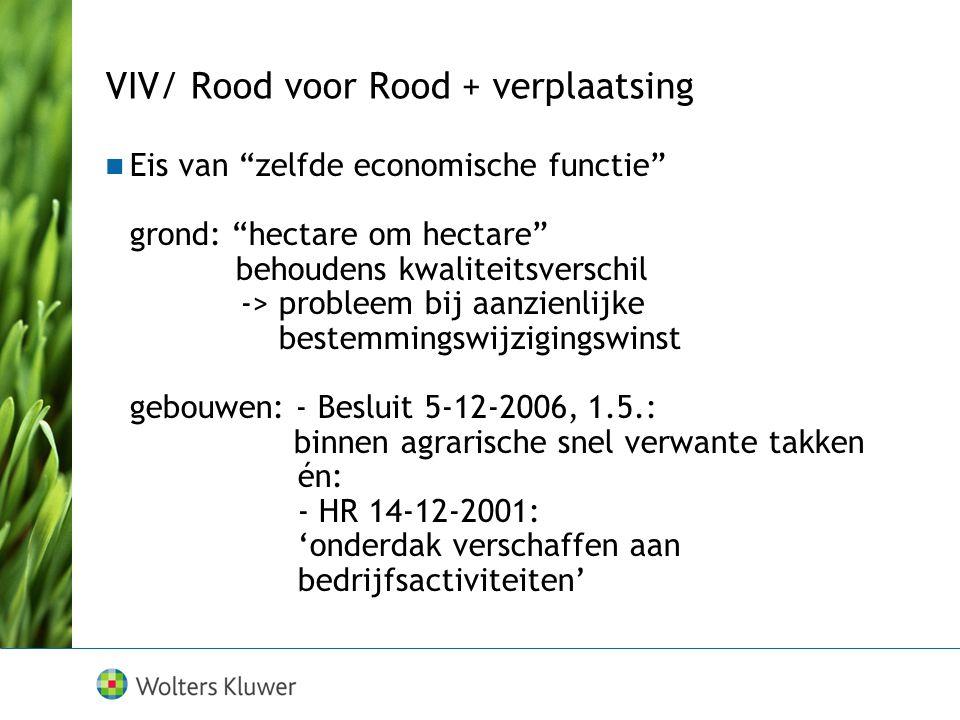 """Eis van """"zelfde economische functie"""" grond: """"hectare om hectare"""" behoudens kwaliteitsverschil -> probleem bij aanzienlijke bestemmingswijzigingswinst"""