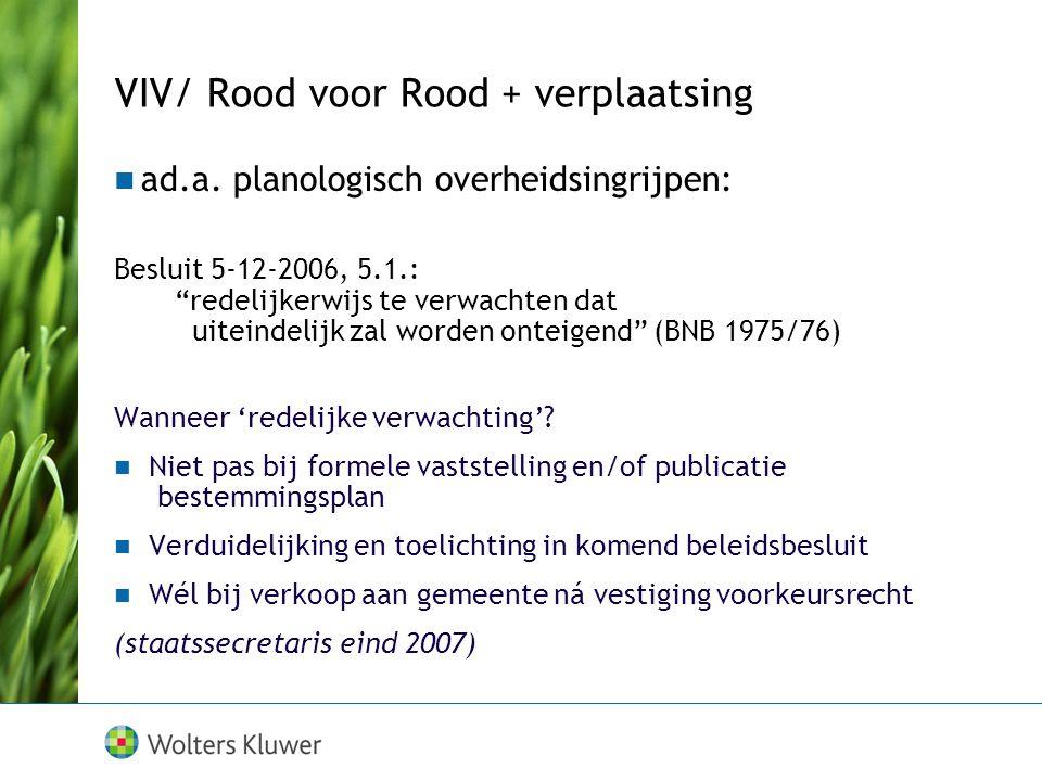 """ad.a. planologisch overheidsingrijpen: Besluit 5-12-2006, 5.1.: """"redelijkerwijs te verwachten dat uiteindelijk zal worden onteigend"""" (BNB 1975/76) Wan"""