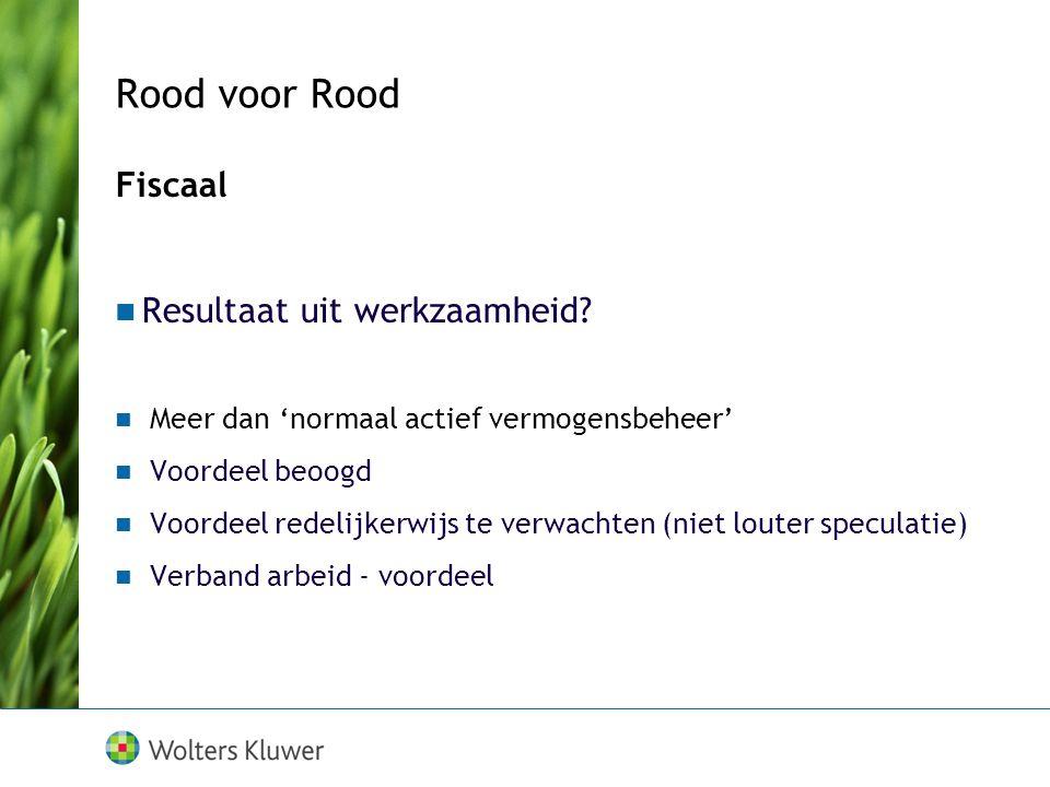 Rood voor Rood Fiscaal Resultaat uit werkzaamheid.