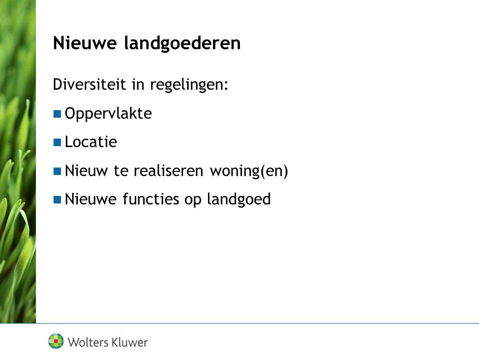 Diversiteit in regelingen: Oppervlakte Locatie Nieuw te realiseren woning(en) Nieuwe functies op landgoed