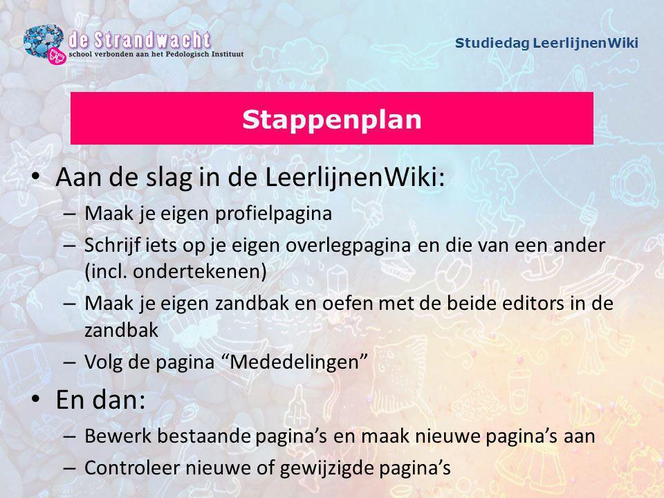 Aan de slag in de LeerlijnenWiki: – Maak je eigen profielpagina – Schrijf iets op je eigen overlegpagina en die van een ander (incl.