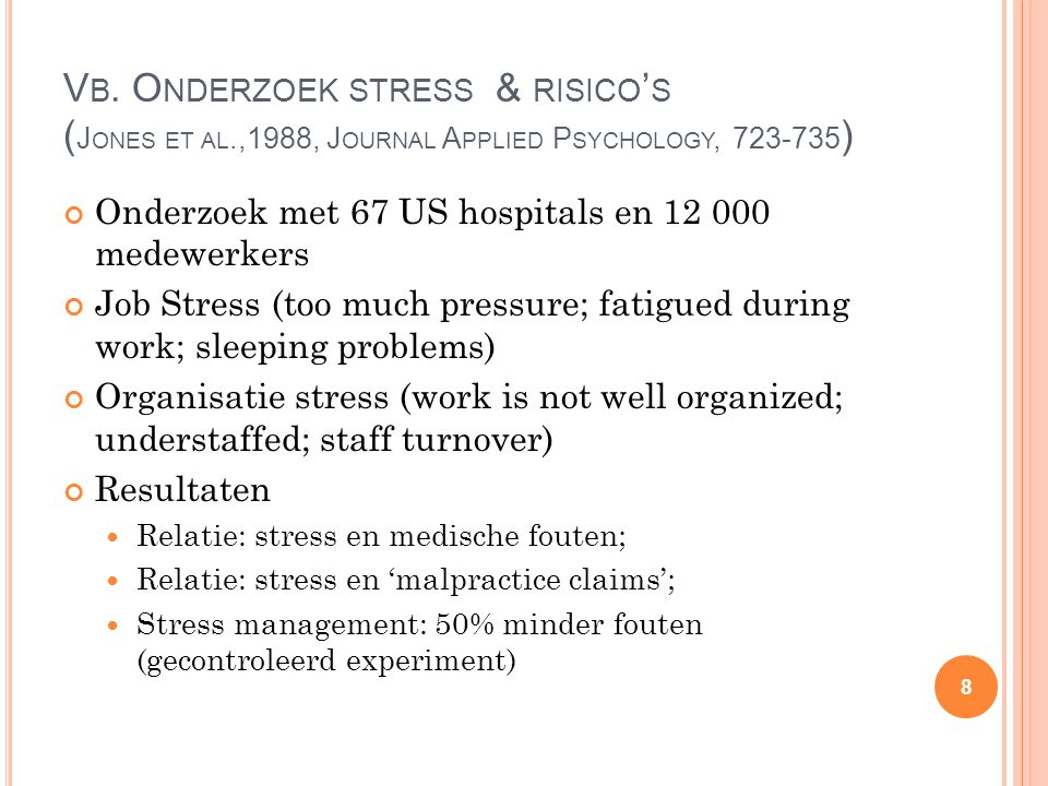 V B. O NDERZOEK STRESS & RISICO ' S ( J ONES ET AL.,1988, J OURNAL A PPLIED P SYCHOLOGY, 723-735 ) Onderzoek met 67 US hospitals en 12 000 medewerkers
