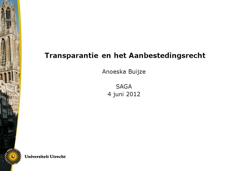 Transparantie en het Aanbestedingsrecht Anoeska Buijze SAGA 4 juni 2012