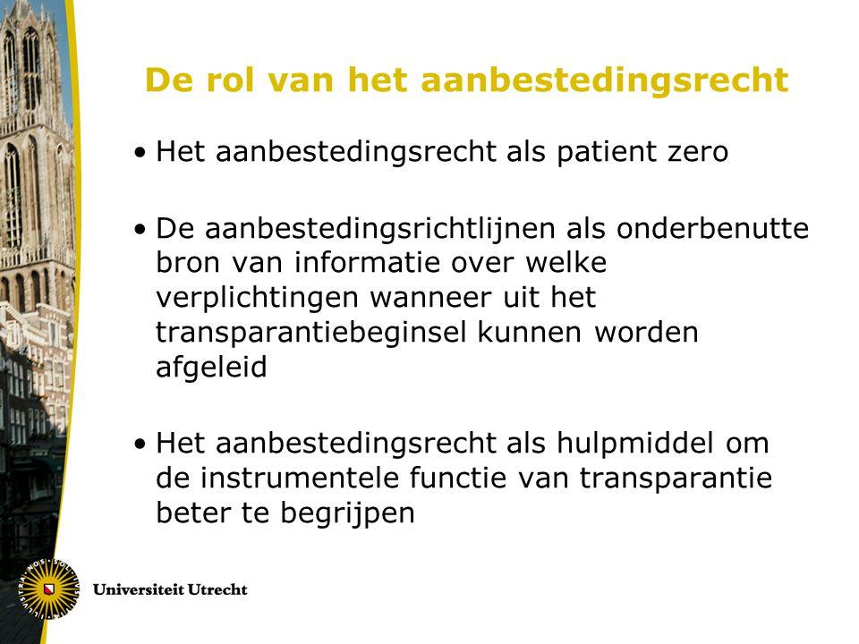 De rol van het aanbestedingsrecht Het aanbestedingsrecht als patient zero De aanbestedingsrichtlijnen als onderbenutte bron van informatie over welke