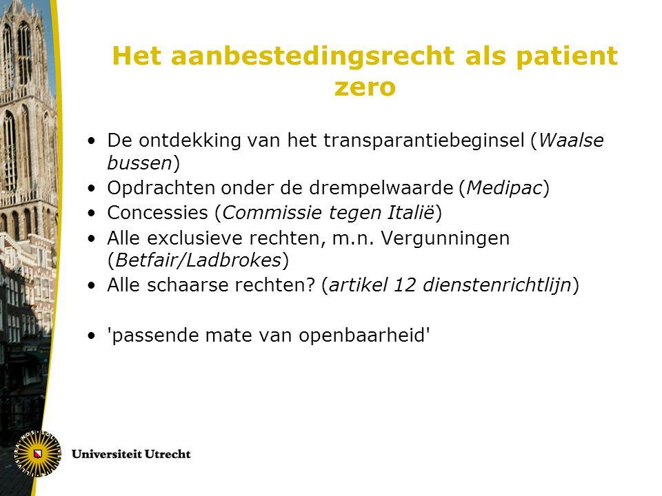 Het aanbestedingsrecht als patient zero De ontdekking van het transparantiebeginsel (Waalse bussen) Opdrachten onder de drempelwaarde (Medipac) Conces
