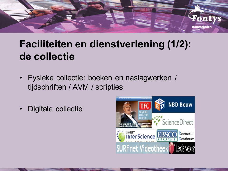 Faciliteiten en dienstverlening (1/2): de collectie Fysieke collectie: boeken en naslagwerken / tijdschriften / AVM / scripties Digitale collectie