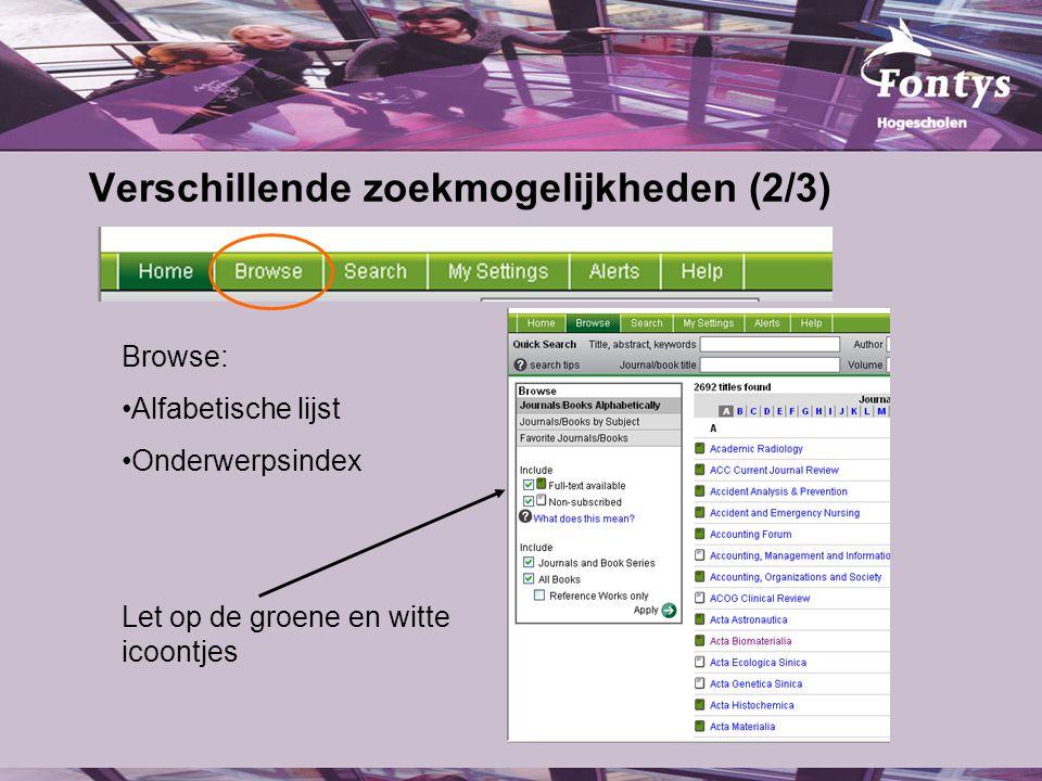 Verschillende zoekmogelijkheden (2/3) Browse: Alfabetische lijst Onderwerpsindex Let op de groene en witte icoontjes