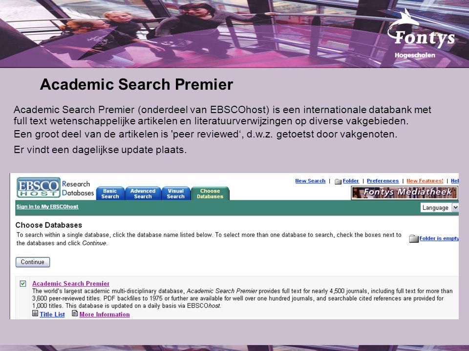 Academic Search Premier Academic Search Premier (onderdeel van EBSCOhost) is een internationale databank met full text wetenschappelijke artikelen en literatuurverwijzingen op diverse vakgebieden.