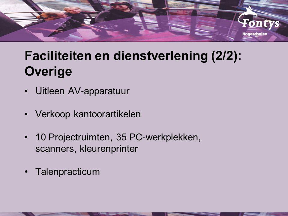 Faciliteiten en dienstverlening (2/2): Overige Uitleen AV-apparatuur Verkoop kantoorartikelen 10 Projectruimten, 35 PC-werkplekken, scanners, kleurenprinter Talenpracticum