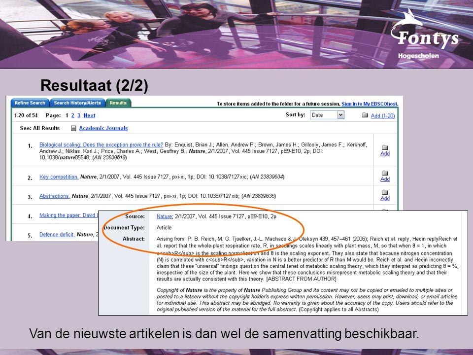 Resultaat (2/2) Van de nieuwste artikelen is dan wel de samenvatting beschikbaar.