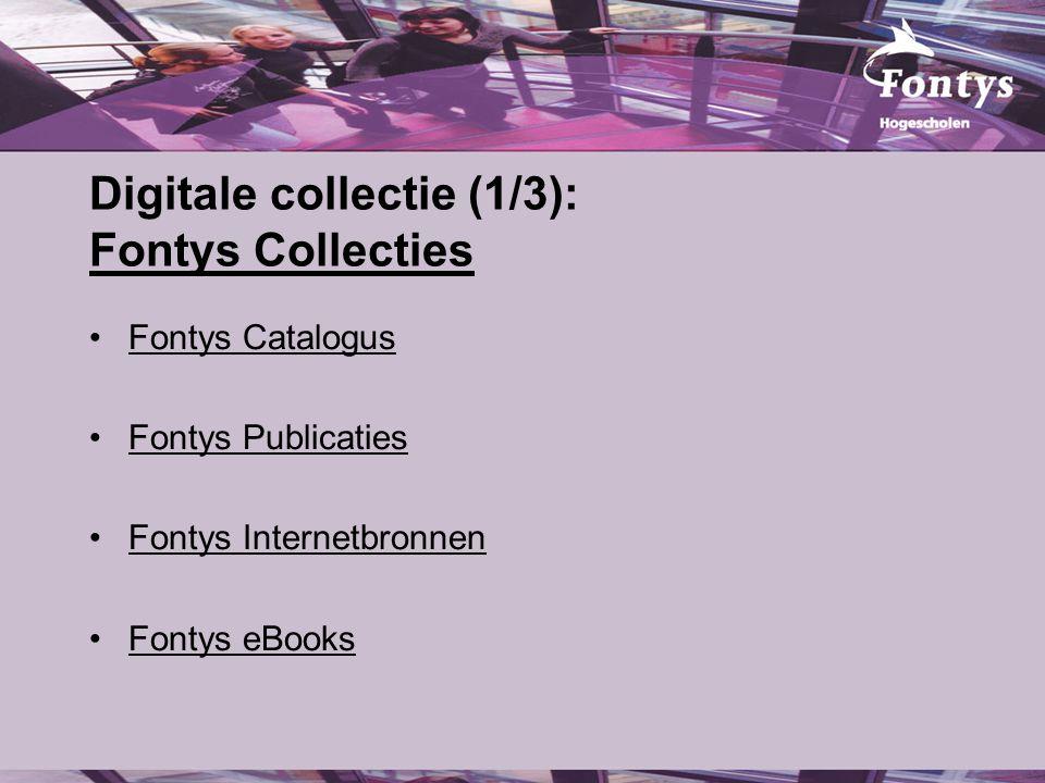 Digitale collectie (1/3): Fontys Collecties Fontys Collecties Fontys Catalogus Fontys Publicaties Fontys Internetbronnen Fontys eBooks