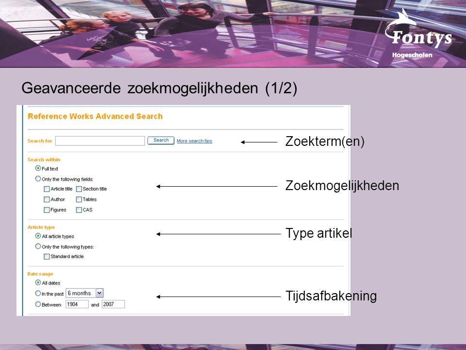 Zoekterm(en) Zoekmogelijkheden Type artikel Tijdsafbakening Geavanceerde zoekmogelijkheden (1/2)