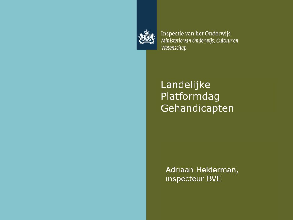 Landelijke Platformdag Gehandicapten Adriaan Helderman, inspecteur BVE