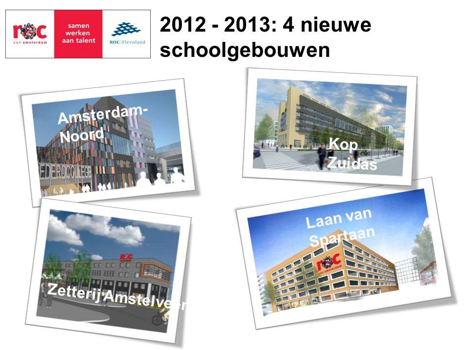 Laan van Spartaan Kop Zuidas Amsterdam- Noord Zetterij Amstelveen 2012 - 2013: 4 nieuwe schoolgebouwen