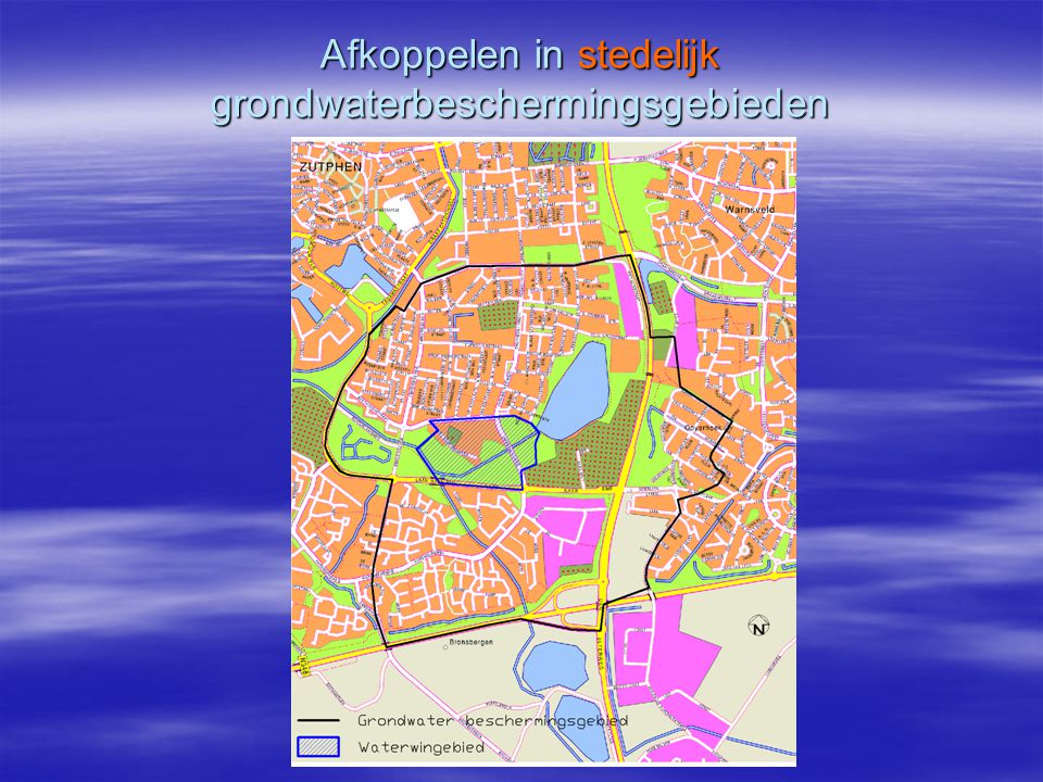 Hoe kun je in dergelijke gebieden verantwoord afkoppelen binnen de eisen van het drinkwaterbedrijf (Vitens) en de provincie (Gelderland).