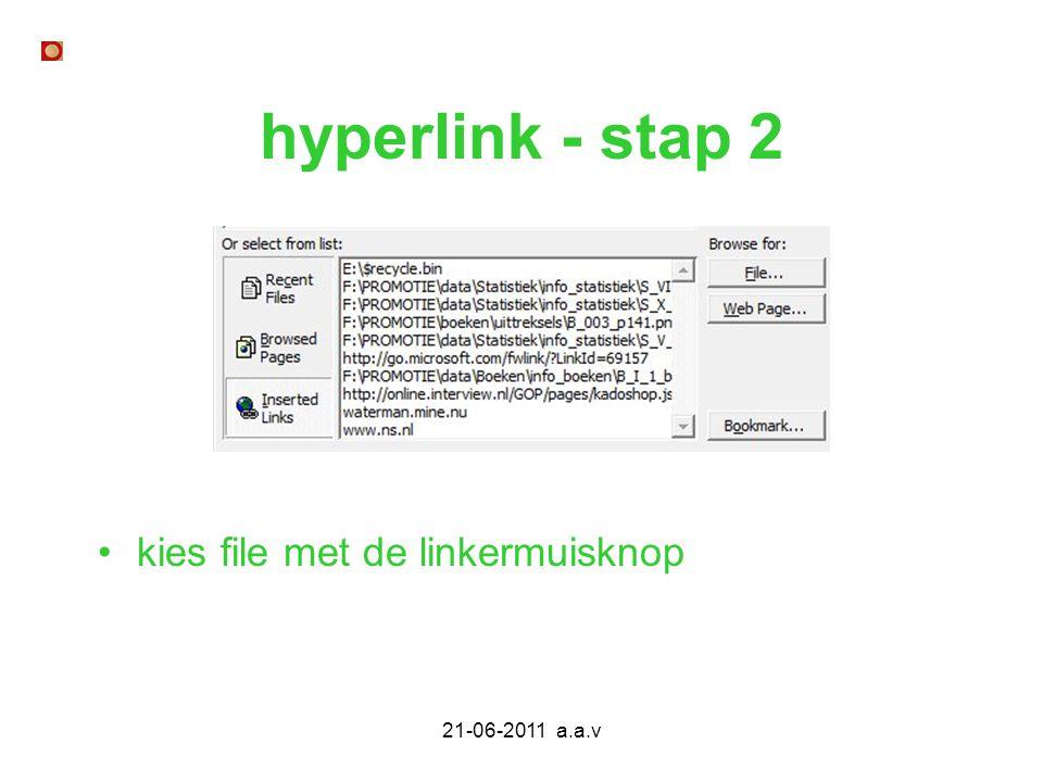 21-06-2011 a.a.v hyperlink - stap 2 kies file met de linkermuisknop