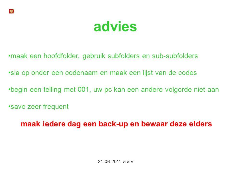 21-06-2011 a.a.v maak een hoofdfolder, gebruik subfolders en sub-subfolders sla op onder een codenaam en maak een lijst van de codes begin een telling