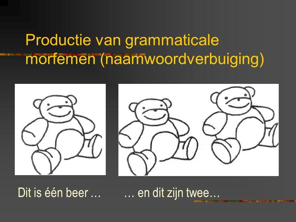 Het produceren van grammaticale morfemen (peuters) Taak: aanvulzinnen Deze beer loopt en deze beer… (doelvorm: vervoegd werkwoord in de derde persoon)